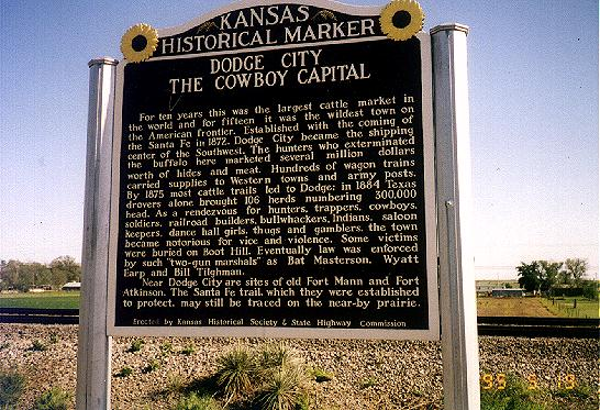 [Photo: Historical marker on US Highway 50 near Dodge City, KS. Dodge City, the Cowboy Capital. Placed by the Kansas State Historical Society and the Kansas State Highway Commission]